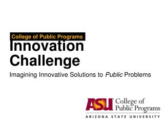 Imagining Innovative Solutions to  Public  Problems