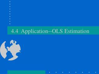 4.4  Application--OLS Estimation
