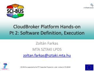 CloudBroker Platform Hands-on Pt 2: Software Definition, Execution