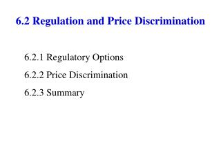 6.2 Regulation and Price Discrimination