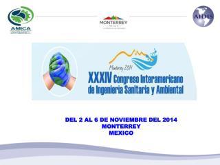 DEL 2 AL 6 DE NOVIEMBRE DEL 2014   MONTERREY  MEXICO