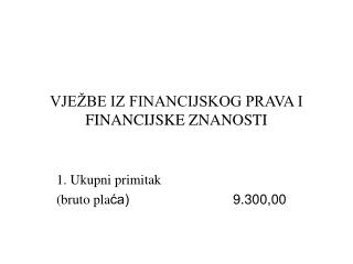 VJEŽBE IZ FINANCIJSKOG PRAVA I FINANCIJSKE ZNANOSTI