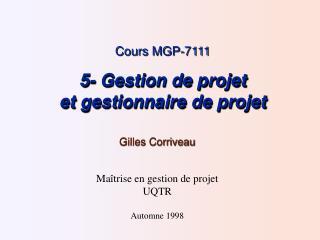 Cours MGP-7111  5- Gestion de projet et gestionnaire de projet