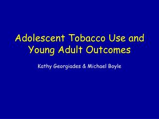 Adolescent Tobacco Use and Young Adult Outcomes