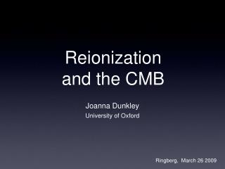 Reionization          and the CMB
