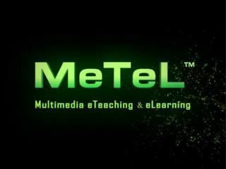 《多媒体教学资源库 》 使用指南 Multimedia eTeaching & eLearning MeTeL Guide (V2.6) 主讲人:刘玉良( CTO 副研究员)