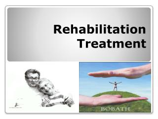 Rehabilitation  Treatment