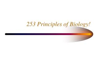 253 Principles of Biology