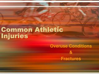Common Athletic  Injuries