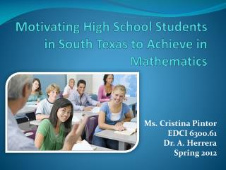 Motivating High School Students in South Texas to Achieve in Mathematics