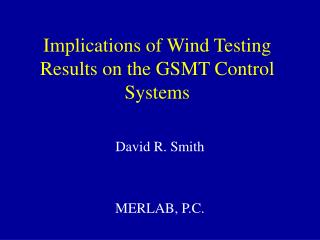 Implications of Wind Testing Results on the GSMT Control Systems