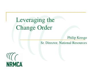Leveraging the Change Order