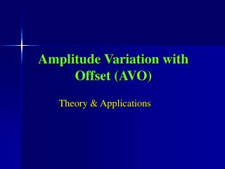 Amplitude Variation with Offset (AVO)