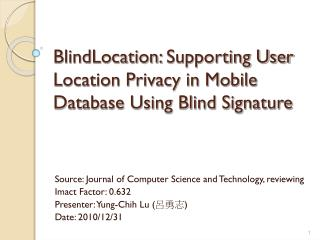 BlindLocation :  Supporting User Location Privacy in Mobile Database Using Blind Signature
