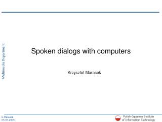 Spoken dialogs with computers