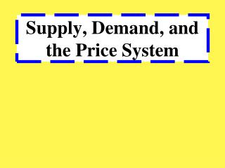 Supply, Demand, and the Price System