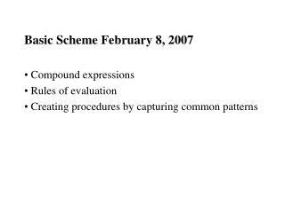 Basic Scheme February 8, 2007