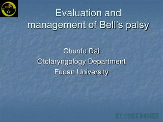 Evaluation and  management of Bell s palsy