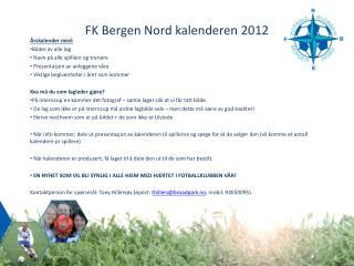 FK Bergen Nord kalenderen 2012