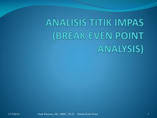 ANALISIS TITIK IMPAS (BREAK EVEN POINT ANALYSIS)