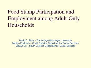 Food Stamp Participation and Employment among Adult-Only Households
