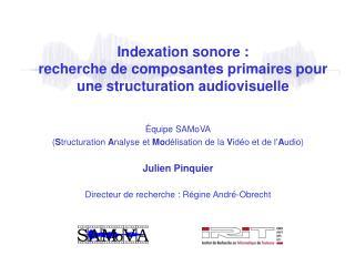 Indexation sonore :  recherche de composantes primaires pour une structuration audiovisuelle