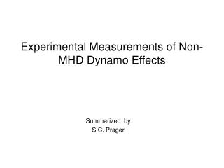 Experimental Measurements of Non-MHD Dynamo Effects