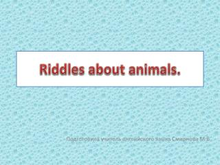 Riddles about animals.