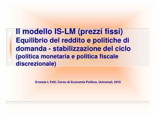 Ernesto L Felli, Corso di Economia Politica, Uniroma3, 2010