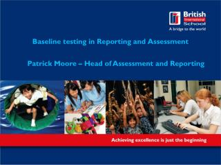 Baseline testing in Reporting and Assessment