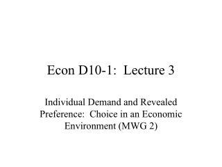 Econ D10-1:  Lecture 3