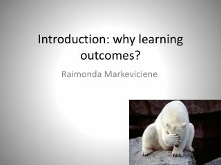 Introduction: why learning outcomes?