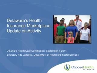 Delaware�s Health Insurance Marketplace: Update on Activity