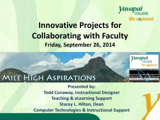 Innovative Projects for  Collaborating  with Faculty Friday, September 26, 2014