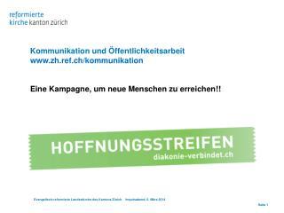 Kommunikation und Öffentlichkeitsarbeit zh.ref.ch/kommunikation