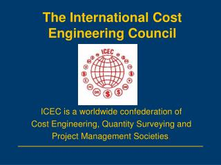 The International Cost Engineering Council