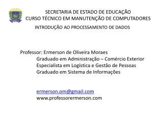 SECRETARIA DE ESTADO DE EDUCAÇÃO CURSO TÉCNICO EM MANUTENÇÃO DE COMPUTADORES