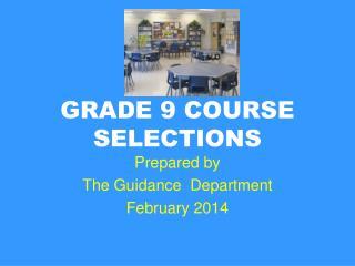 GRADE 9 COURSE SELECTIONS
