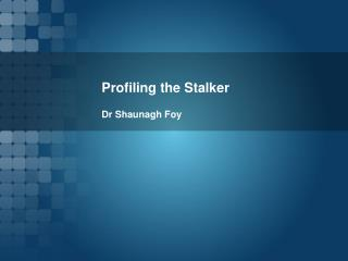 Profiling the Stalker