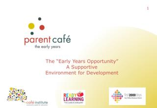 "The ""Early Years Opportunity"" A Supportive Environment for Development"