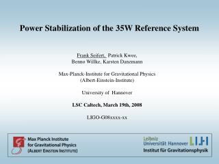 Power Stabilization of the 35W Reference System