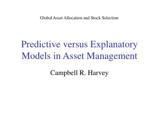 Predictive versus Explanatory Models in Asset Management