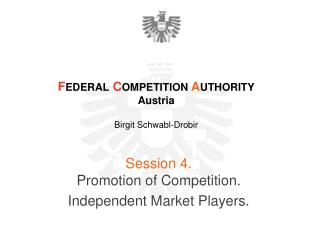 Session 4. Promotion  of Competition . Independent Market Players.