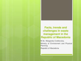 Facts,  trends and  challenges  in waste management in the  Republic  of Macedonia