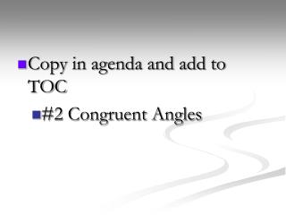 Copy in agenda and add to TOC #2 Congruent Angles