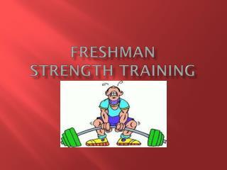 Freshman  Strength Training