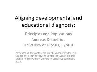 Aligning developmental and educational diagnosis: