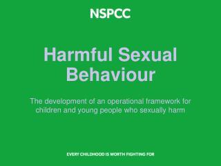Harmful  S exual Behaviour