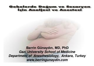 Berrin Günaydın, MD, PhD Gazi University School of Medicine