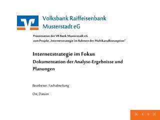 Internetstrategie im Fokus Dokumentation der Analyse-Ergebnisse und Planungen